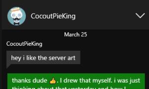 "CocoutPieKing ""hey i like the server art"""